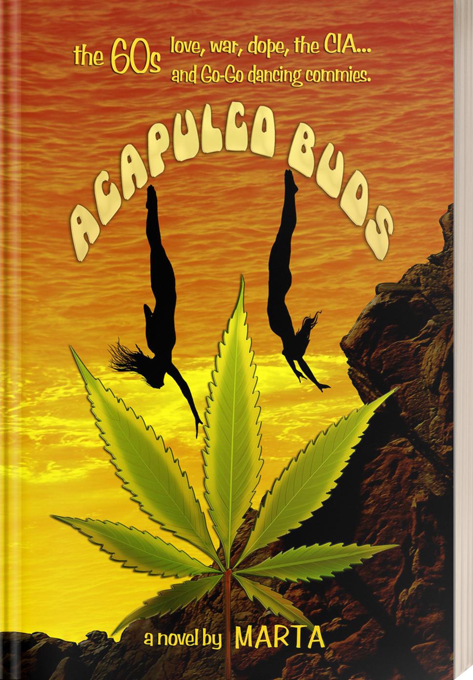 Acapulco Buds Political Comedy Novel In The Late 1960s Love War